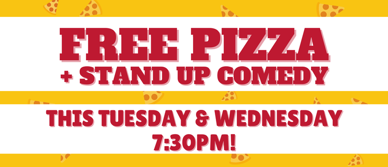 Pizza + Stand Up Comedy