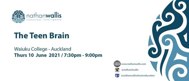 The Teen Brain - Waiuku/Auckland