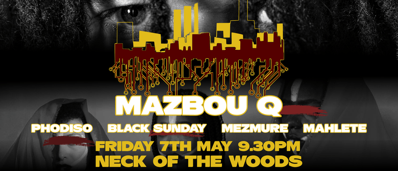 Mazbou Q and Guests (Afro Hiphop) at Neck of the Woods