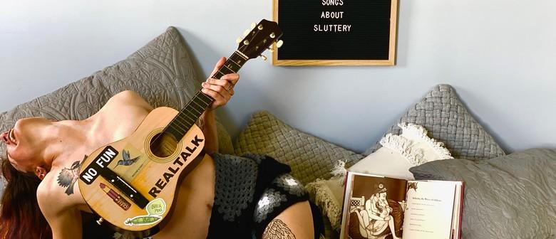 Slut Songs the Sequel: Come Again?