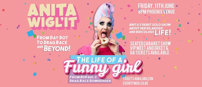 Anita Wigl'it - 'The Life of a Funny Girl!'