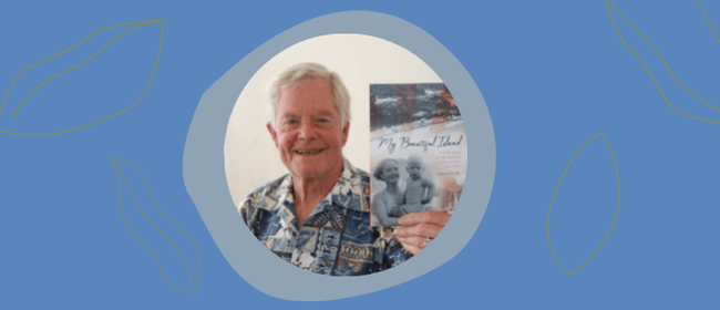 Author Talk – My Beautiful Island by Chris Potter