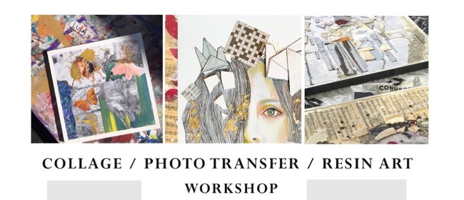 Collage, Photo Transfer and Resin Art Workshop