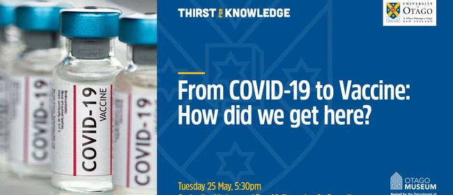 Thirst for Knowledge: From COVID-19 to Vaccine