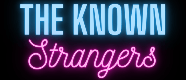 The Known Strangers