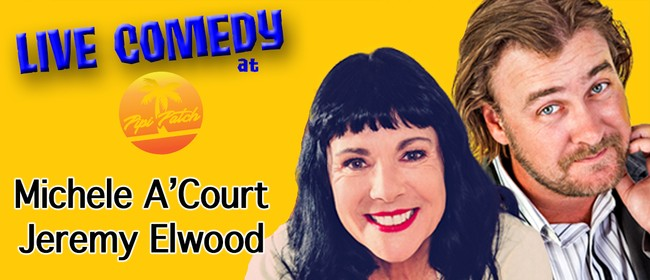 Live Comedy With Michele A'Court & Jeremy Elwood