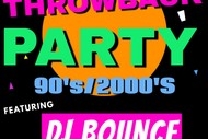 Throwback Party Ft. DJ Bounce