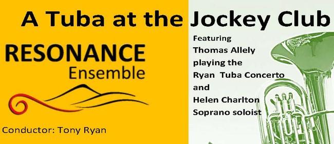 Resonance Ensemble  - A Tuba at the Jockey Club
