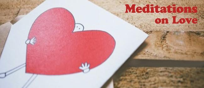 Meditations On Love – Day Retreat