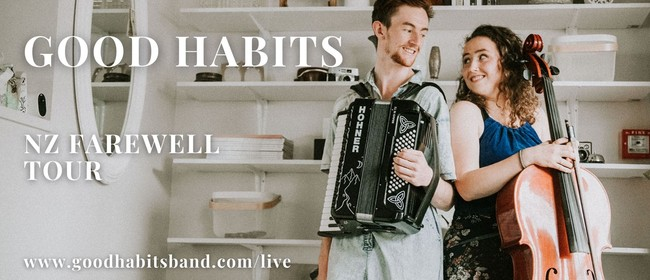 Good Habits - UK alt-folk - NZ Farewell Tour + Albi