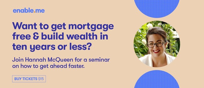 Get Mortgage-free & Build Wealth In 10 Years Or Less