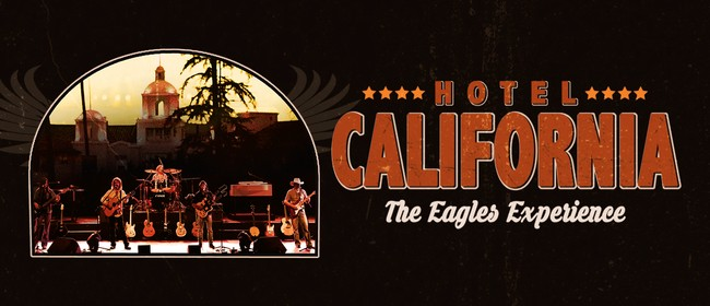 Hotel California The Eagles Experience: CANCELLED
