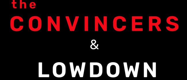 The Convincers & Lowdown