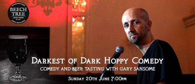 Darkest of Dark: Hoppy Comedy- Gary Sansome
