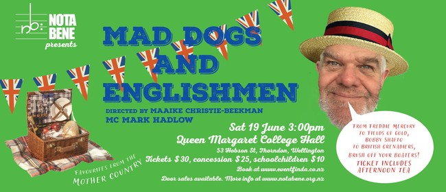 Nota Bene  presents Mad Dogs and Englishmen