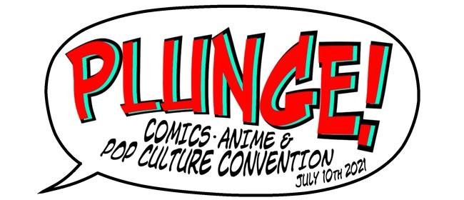 PLUNGE! Comics, Anime & Pop Culture Convention