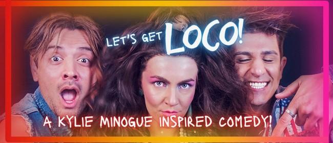 Let's Get Loco!