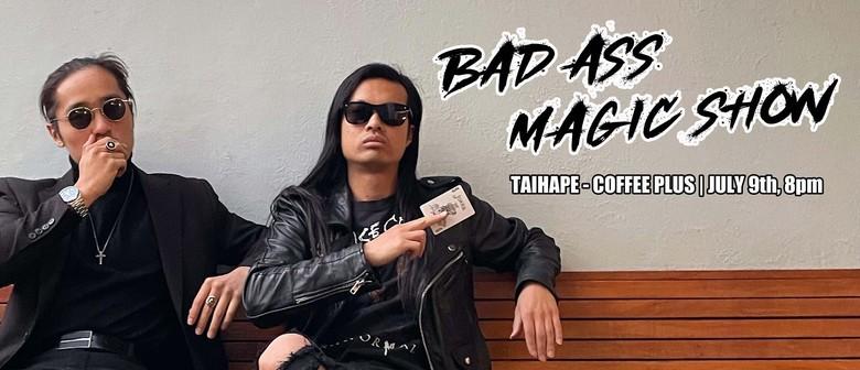 Bad Ass Magic Show