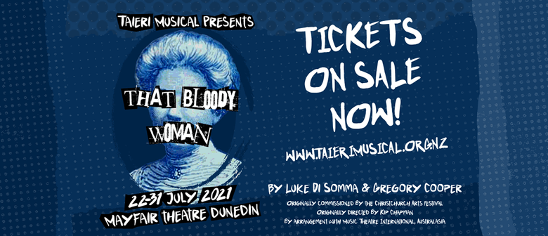 Taieri Musical presents: That Bloody Woman
