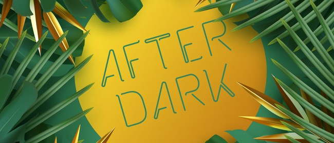 After Dark – A Night in the Tropics