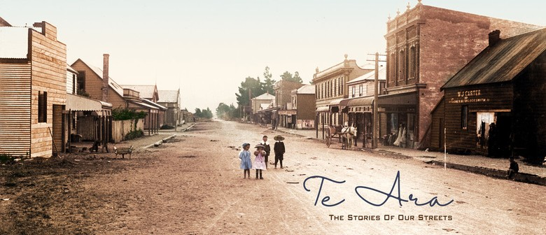 Te Ara: The Stories Of Our Streets
