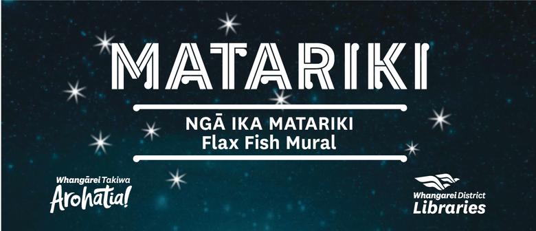 Ngā Ika Matariki - Flax Fish Mural