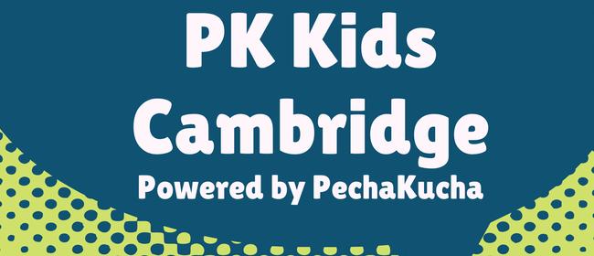 PK Kids Cambridge - Powered by PechaKucha