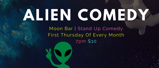 Alien Comedy - July Stand Up Comedy