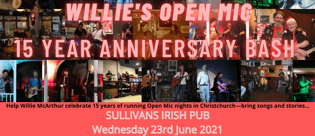 Willies Open Mic 15th Anniversary - 15 Years in Christchurch