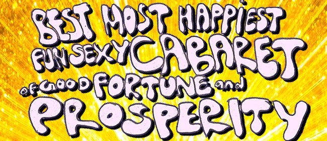 The Best Most Happiest Fun Sexy Cabaret of Good Fortune &...
