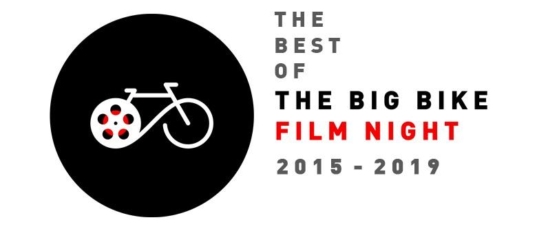 The Big Bike Film Night - The Best of 2015-2019