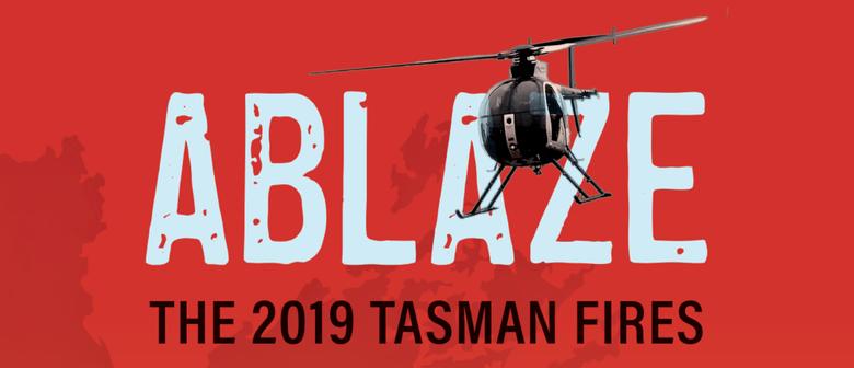 Ablaze - The 2019 Tasman Fires Exhibition