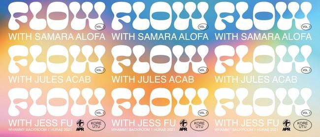 FLOW Vol. 1 w. Samara Alofa, Jules Acab, Jess Fu