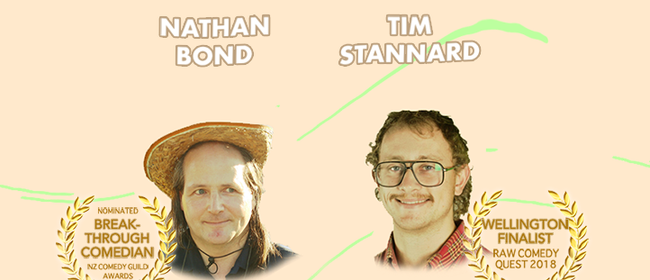 Comedy with Tim Stannard & Nathan Bond