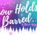 Snow Holds Barred: A Brrr-lesque Show!