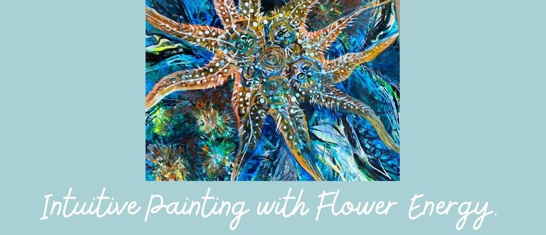 Intuitive Painting Workshop using  Flower Energy.