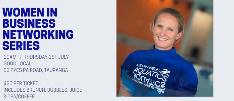 Women in Business Networking Series with Liz Van Welie