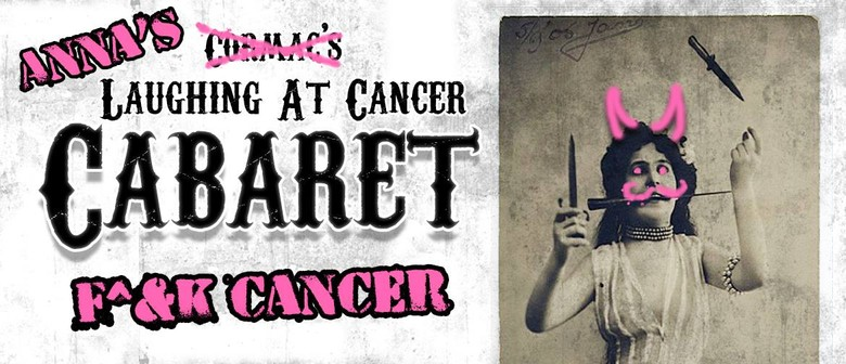Anna's Laughing at Cancer Cabaret - Cause F^&k Cancer