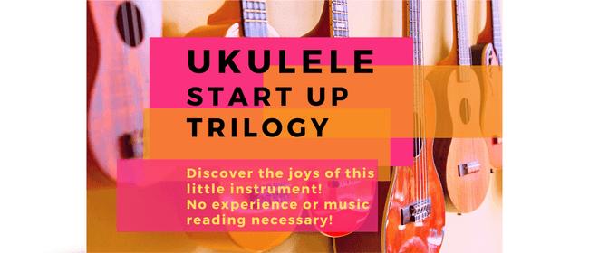 Ukulele Start Up Trilogy