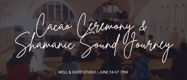 Heart Awakening Cacao Ceremony & Sound Journey