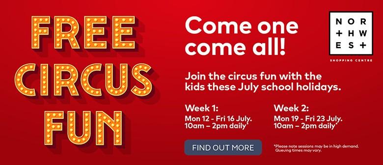 Circus Fun at NorthWest - School Holidays