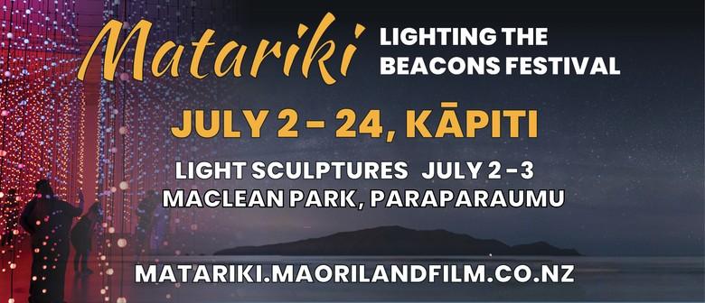 Matariki Lighting The Beacons Festival - Opening Weekend