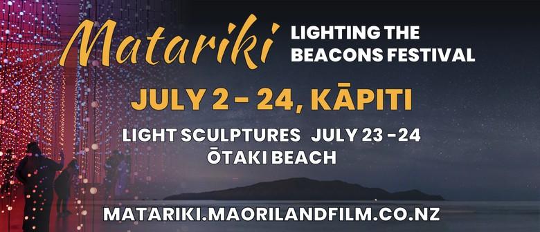 Matariki Lighting The Beacons Festival - Closing Weekend