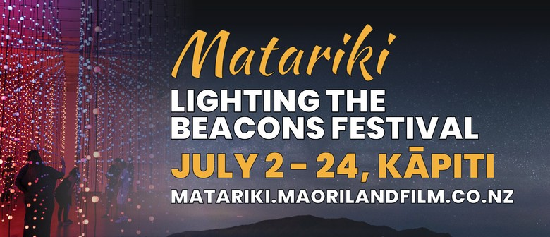 Matariki Lighting The Beacons Festival