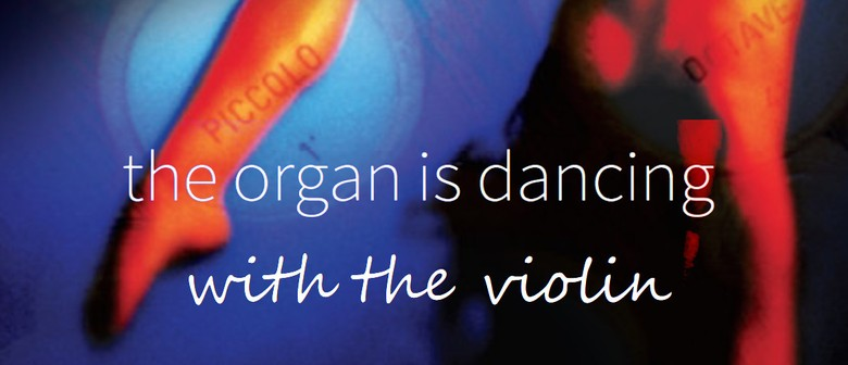 The Organ Is Dancing With The Violin