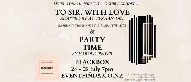 Level 3 Drama Presents: To Sir, With Love and Party Time
