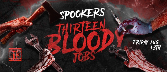 13 Bloody Jobs. Friday the 13th August 2021