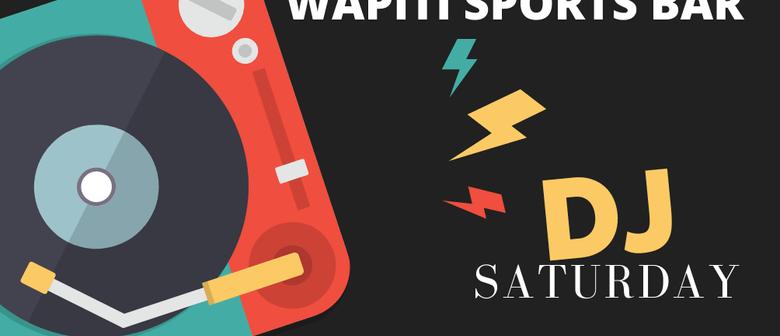 Wapiti Saturday Back to 80s DJ night