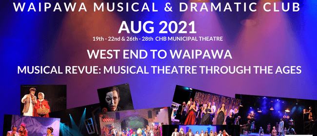 West End to Waipawa. Musical revue;