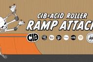 CIB X Acid Invitational Roller Ramp Attack